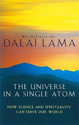 The Universe In A Single Atom by His Holiness Tenzin Gyatso the Dalai Lama