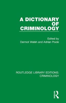 A Dictionary of Criminology by Dermot Walsh