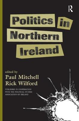 Politics In Northern Ireland by Paul Mitchell