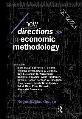New Directions in Economic Methodology by Professor Roger E. Backhouse
