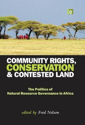 Community Rights, Conservation and Contested Land book