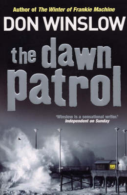 The The Dawn Patrol by Don Winslow