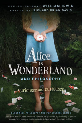 Alice in Wonderland and Philosophy by William Irwin