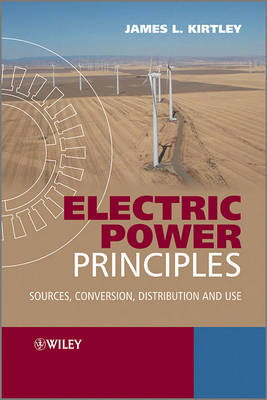 Electric Power Principles by James L. Kirtley