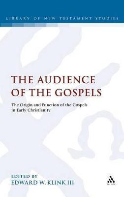 Audience of the Gospels by Edward W. Klink