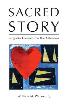 Sacred Story by William Watson S J
