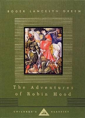 Adventures of Robin Hood by Roger Lancelyn Green