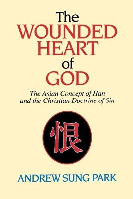 Wounded Heart of God by Andrew Sung Park