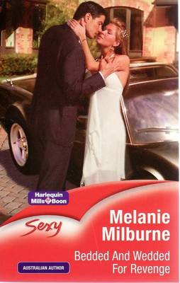 Bedded And Wedded For Revenge by Melanie Milburne