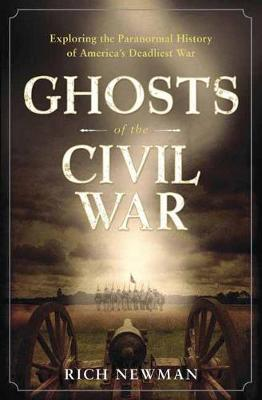 Ghosts of the Civil War by Rich Newman