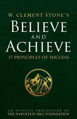W. Clement Stone's Believe and Achieve by Stone W Clement