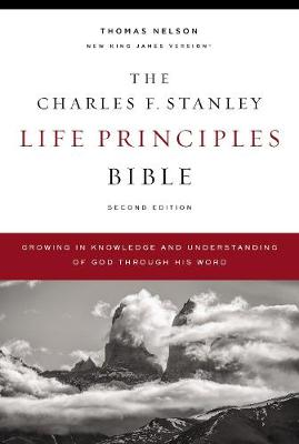 The NKJV, Charles F. Stanley Life Principles Bible, 2nd Edition, Hardcover, Comfort Print: Growing in Knowledge and Understanding of God Through His Word by Charles F. Stanley