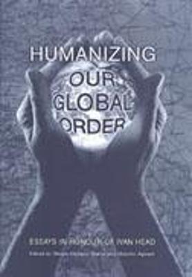 Humanizing Our Global Order by Obiora Chinedu Okafor