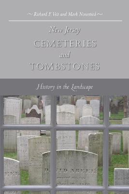 New Jersey Cemeteries and Tombstones by Richard F. Veit