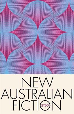 New Australian Fiction 2020: A new collection of short fiction from Kill Your Darlings book