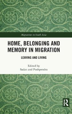 Home, Belonging and Memory in Migration: Leaving and Living book
