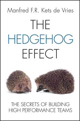 The Hedgehog Effect by Manfred F. R. Kets de Vries