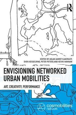 Envisioning Networked Urban Mobilities by Aslak Aamot Kjaerulff