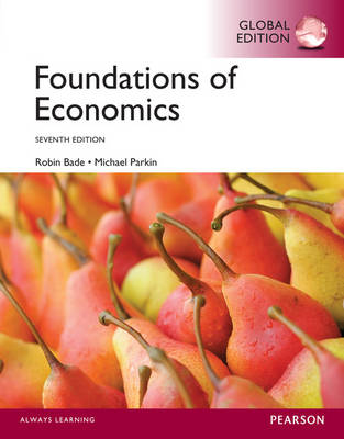 Foundations of Economics, Global Edition by Robin Bade