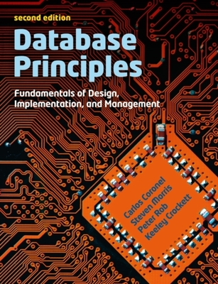 Database Principles: Fundamentals of Design, Implementations and Management (with CourseMate and eBook Access Card) book