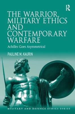 Warrior, Military Ethics and Contemporary Warfare by George Lucas