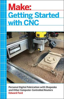 Getting Started with CNC by Edward Ford