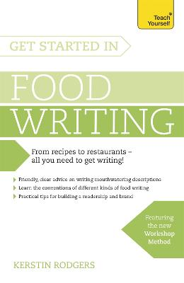 Get Started in Food Writing by Kerstin Rodgers