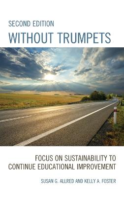 Without Trumpets: Focus on Sustainability to Continue Educational Improvement book