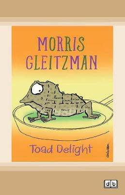 Toad Delight: Toad Series (book 5) by Morris Gleitzman