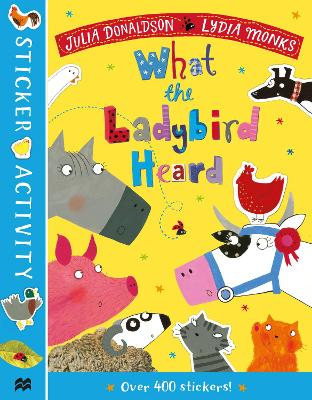 The What the Ladybird Heard Sticker Book by Julia Donaldson