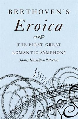 Beethoven's Eroica by James Hamilton-Paterson