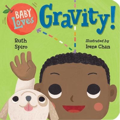 Baby Loves Gravity! by Ruth Spiro