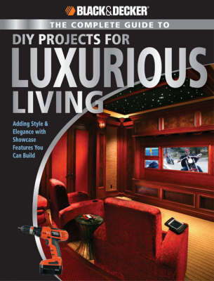 Complete Guide to DIY Projects for Luxurious Living (Black & Decker) book