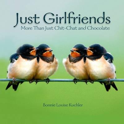 Just Girlfriends by Kuchler Bonnie Louise