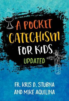 Pocket Catechism for Kids, Updated by Mike Aquilina
