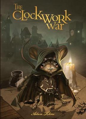 The Clockwork War by Adam Kline