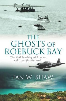 Ghosts of Roebuck Bay by Ian W. Shaw