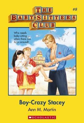 Baby-sitters Club #8: Boy-Crazy Stacey by Martin Ann M