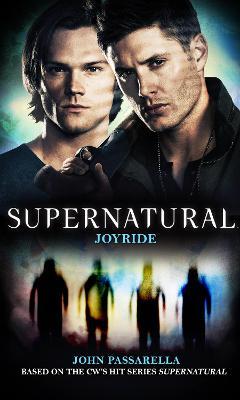 Supernatural: Joyride by John Passarella