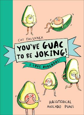 You Hass to Be Joking! I Love Avocados book