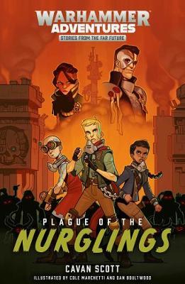 Plague of the Nurglings by Cavan Scott