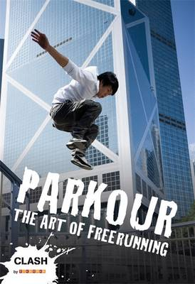 Clash Level 2: Parkour: The Art of Freerunning by Dan Edwards