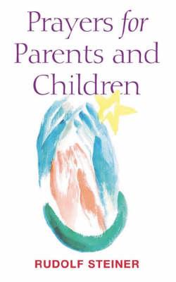 Prayers for Parents and Children by Rudolf Steiner