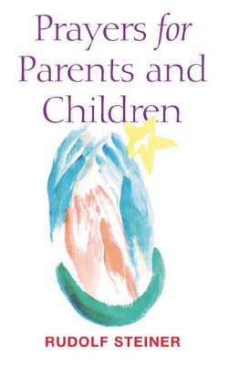 Prayers for Parents and Children by Rudolf Steiner