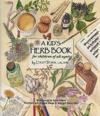 Kid's Herb Book, A by Lesley Tierra
