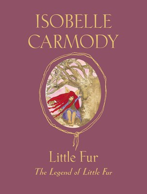 Little Fur: The Legend of Little Fur: book #1 by Isobelle Carmody