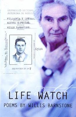 Life Watch by Willis Barnstone