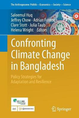 Confronting Climate Change in Bangladesh: Policy Strategies for Adaptation and Resilience by Saleemul Huq