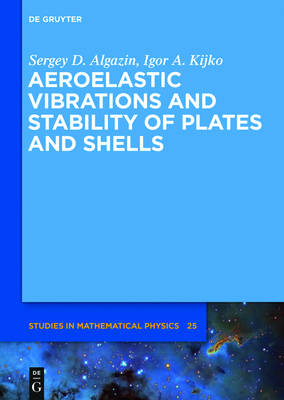 Aeroelastic Vibrations and Stability of Plates and Shells by Sergey D. Algazin
