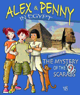 Alex and Penny in Egypt: The Mystery of the 9 Scarabs by Giada Francia